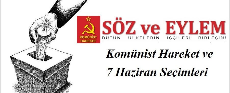 Komünist Hareket ve 7 Haziran Seçimleri